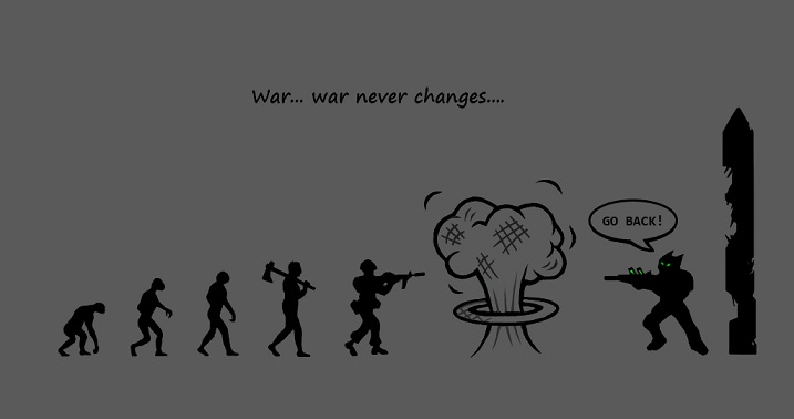 'War, War Never Changes'
