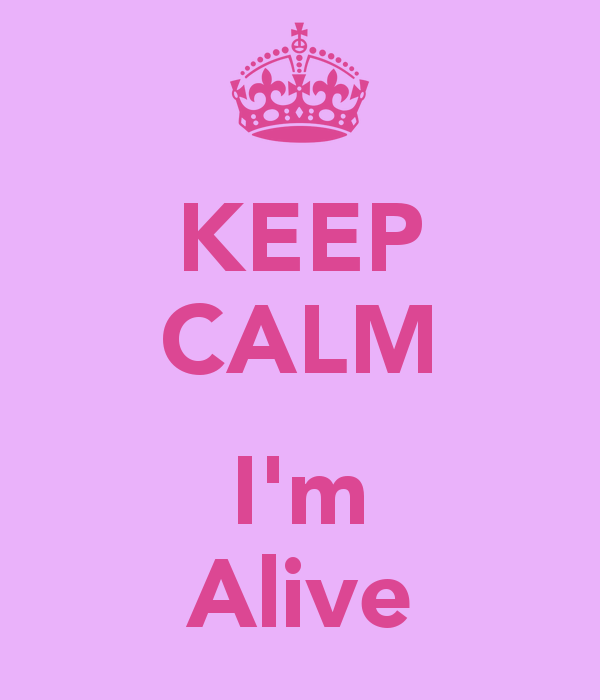 keep-calm-i-m-alive